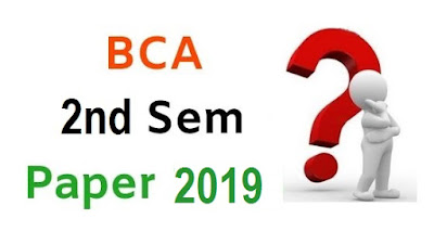 BCA 2nd Sem Question Papers 2019