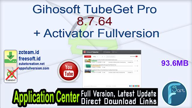 Gihosoft TubeGet Pro 8.7.64 + Activator Fullversion