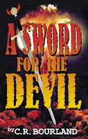 A Sword for the Devil by C.R. Bourland