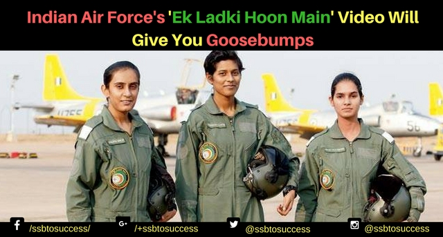 Indian Air Force's 'Ek Ladki Hoon Main' Video Will Give You Goosebumps