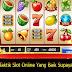 Apa Ada Taktik Slot Online Yang Baik Supaya Menang