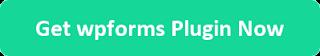 Get wpforms Plugin Now