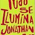 Resenha #323: Tudo Se Ilumina - Jonathan Safran Foer