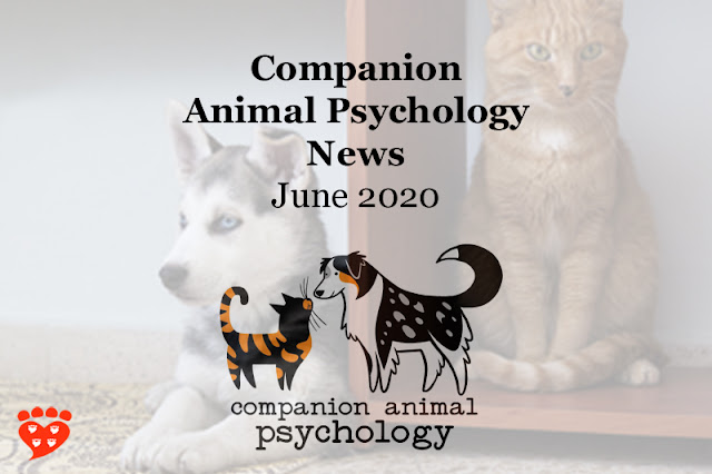 Companion Animal Psychology news June 2020