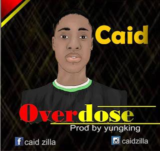 DOWNLOAD MP3 : CAID -- OVERDOSE
