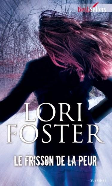 http://lachroniquedespassions.blogspot.fr/2014/06/le-frisson-de-la-peur-de-lori-foster.html