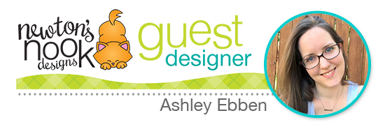Newton's Nook Designs - November Guest Designer, Ashley Ebben