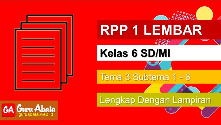 Contoh RPP 1 Lembar Kelas 6 Tema 3 Disertai Dengan Lampiran