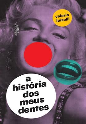 A história dos meus dentes, de Valeria Luiselli