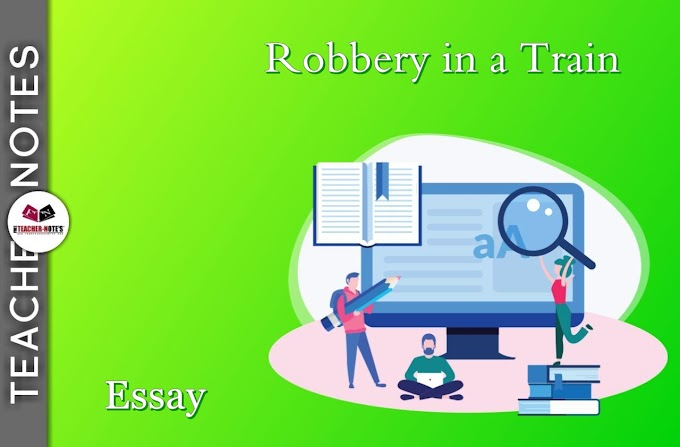 Essay on Robbery in a Train.