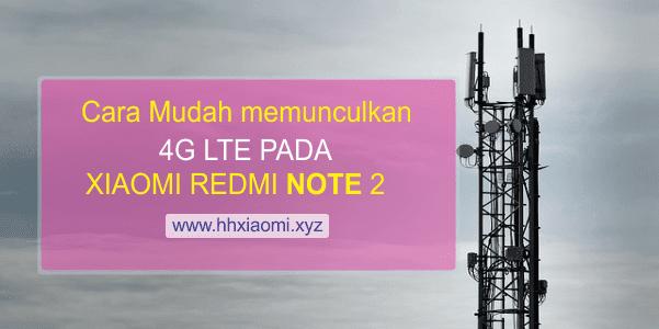 Cara mudah memunculkan 4G LTE pada xiaomi redmi note 2
