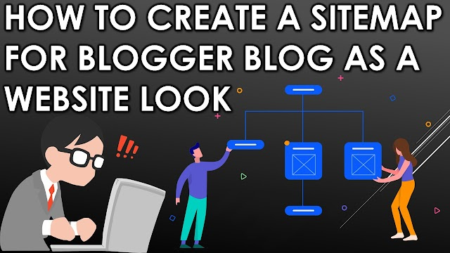 HOW TO CREATE A SITEMAP FOR YOUR BLOGGER BLOG AS WEBSITE LOOK | PRAWIN TECH
