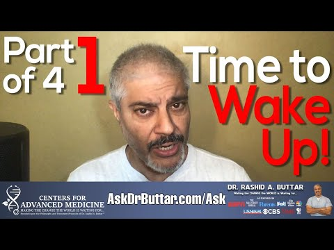 Part 1 of 4 - Time to WAKE UP! | Dr Rashid A Buttar|