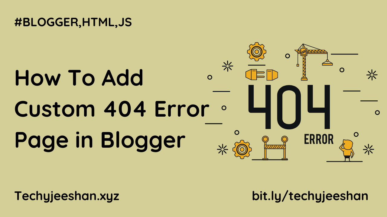 How To Add Custom 404 Error Page in Blogger Website