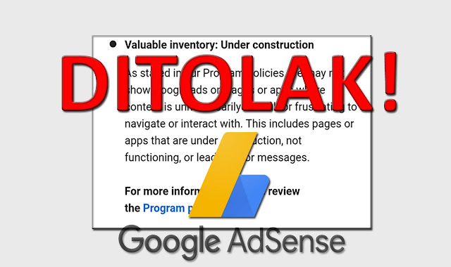 Solusi Ditolak Google Adsense, Valuable Inventory : Under Construction