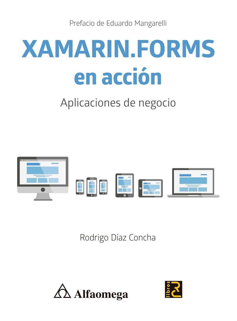 Xamarin.Forms en acción – Rodrigo Díaz Concha