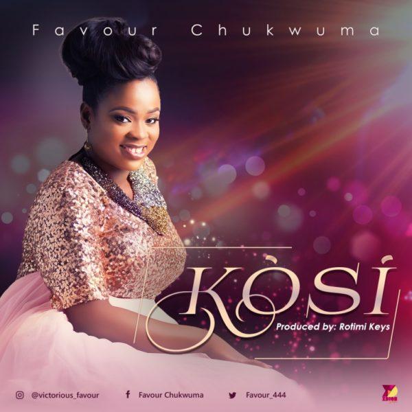 Chukwuma Favour - Kosi Mp3 Download