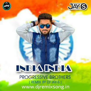 INDIA INDIA (PROGRESSIVE BROTHERS) - DJ JAY S REMIX