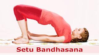 सेतुबंधासन कमर दर्द तुरन्त दूर करें , Setu- Bandhasana- in- Hindi, This Setu Bandhasana Is Beneficial For Back Pain, सेतुबंधासन योग , back pain me Setu Bandhasana