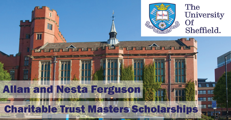 University of Sheffield Allan & Nesta Ferguson Masters Scholarships 2021/2022 for Students in Developing Countries