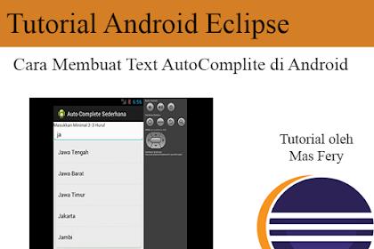 Tutorial Android Eclipse : Cara Membuat Text AutoComplite di Android