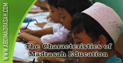 The Characteristics of Madrasah Education
