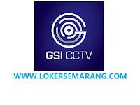 Lowongan Kerja Semarang di GSI CCTV Bulan Juli 2020
