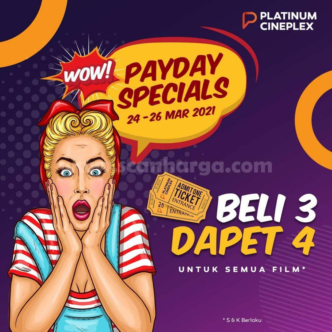 Promo PLATINUM CINEPLEX Promo PAYDAY SPECIALS – WOW!! BELI 3 DAPAT 4 untuk Semua Tiket Film