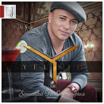 Yelsid - Sensualidad Pa La Discoteca (2013)