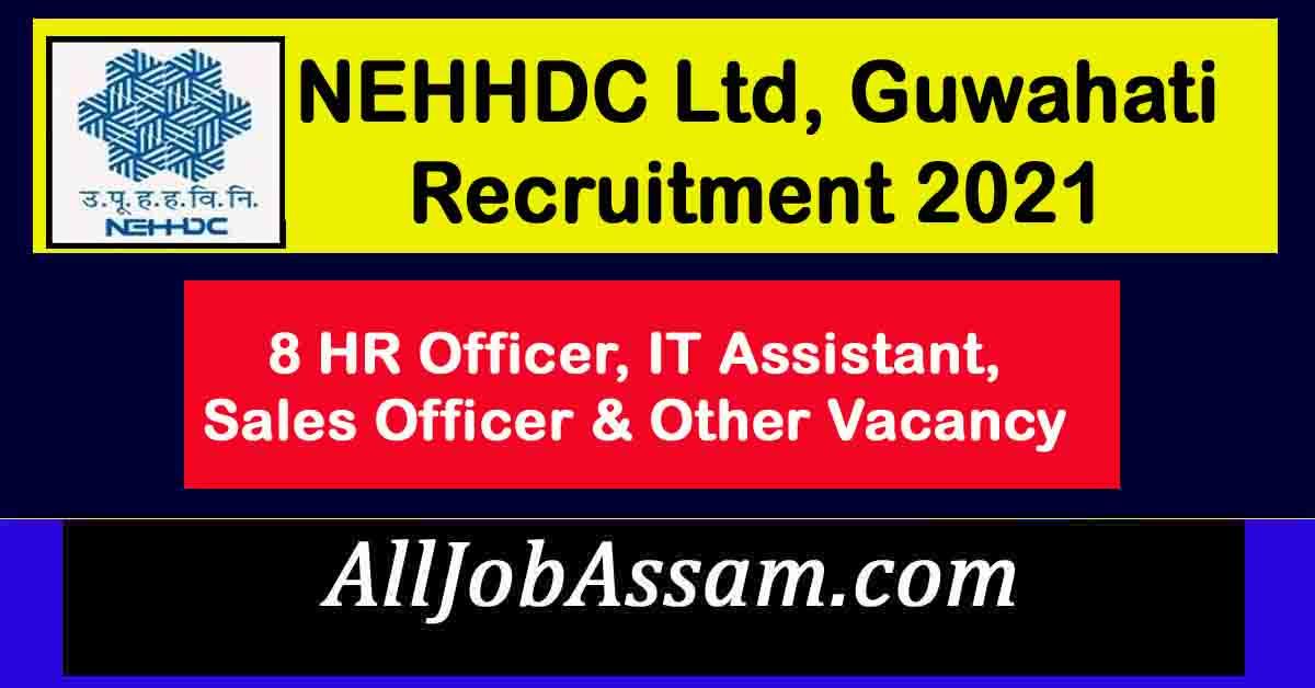 NEHHDC Ltd, Guwahati Recruitment 2021