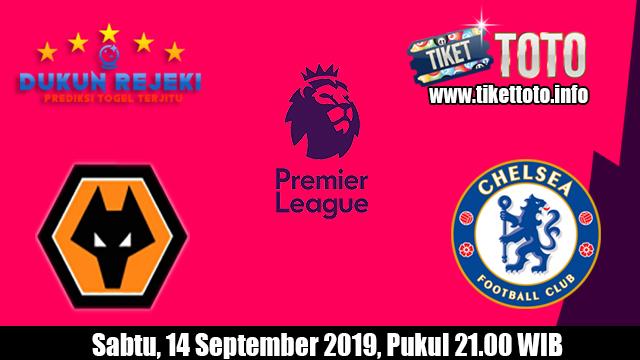 Prediksi Wolverhampton Wanderers VS Chelsea 14 September 2019