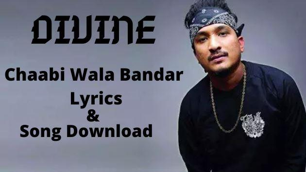 Chaabi Wala Bandar Lyrics - DIVINE Song Download