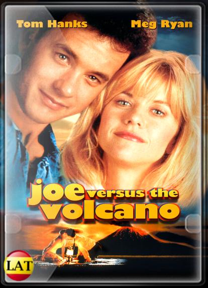 Joe Contra el Volcán (1990) DVDRIP LATINO