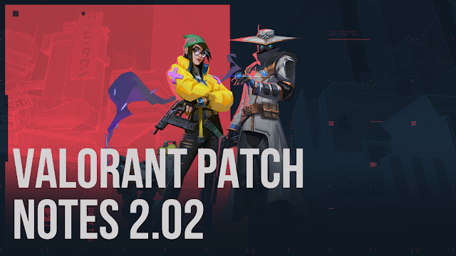 Valorant 2.02 Patch Notes: Weapon, Map, Bug fixes and more
