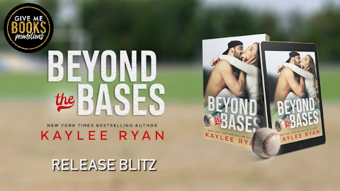 RELEASE BLITZ PACKET - Beyond the Bases by Kaylee Ryan