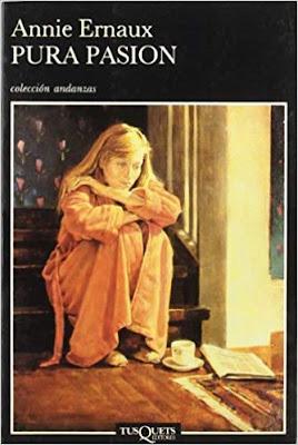 """Annie Ernaux, """"Pura pasión"""", erotismo, novelas cortas"""