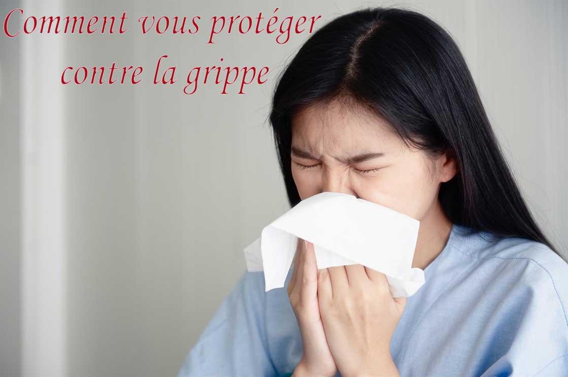 Comment vous protéger contre la grippe