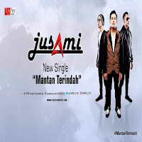 Lirik Lagu Jusami Band Mantan Terindah
