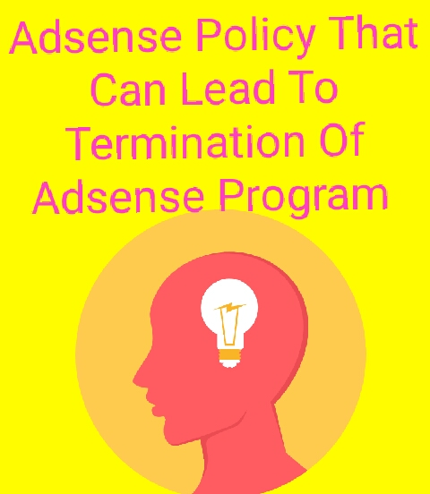 Adsense Policy That Can Lead To Termination Of Adsense Program