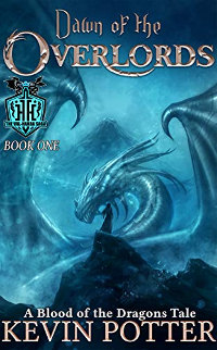 Dawn of the Overlords: Blood of the Dragons, Book One (The Val-Harra Saga 1) by Kevin Potter
