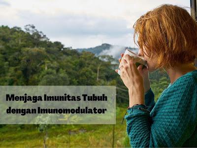 Menjaga Imunitas Tubuh dengan Imunomodulator