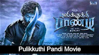 Pulikkuthi Pandi Full Movie [2021] Download Leaked in HD 1080p
