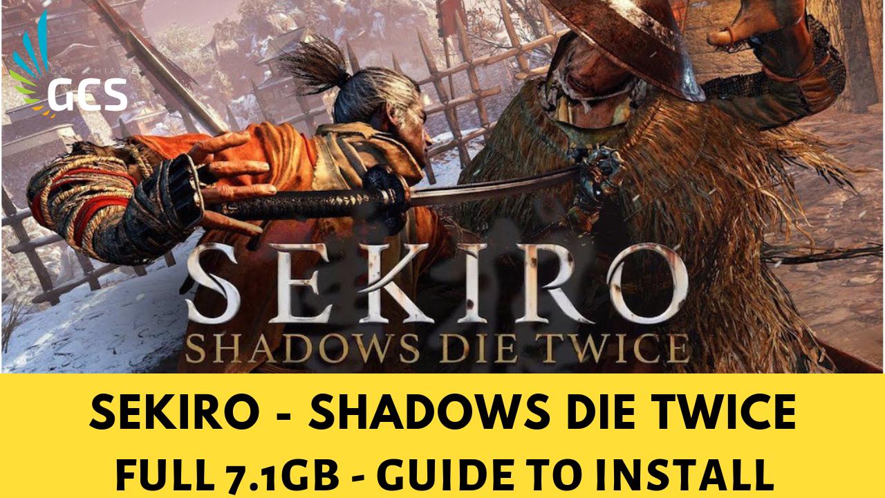HƯỚNG DẪN - (PC) SEKIRO: SHADOWS DIE TWICE – V1 02 +