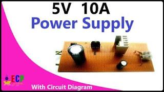 How to make 5v 10 amp power supply