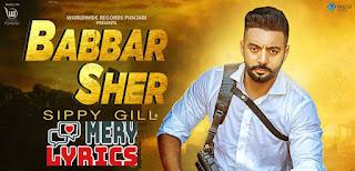 Babbar Sher Lyrics By Sippy Gill