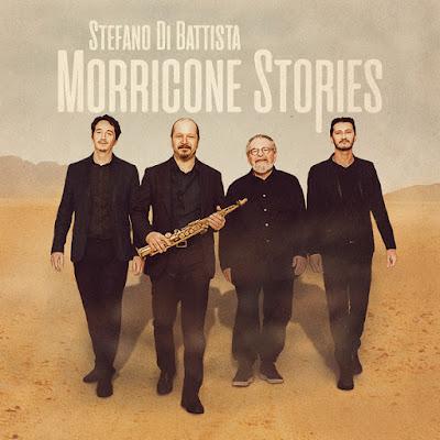 Stefano Di Battista s'attaque à une icône en la personne de l'immense compositeur Ennio Morricone.