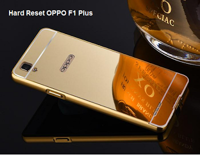 Hard Reset Oppo F1 Plus