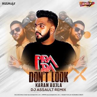 Dont Look (Remix) - Karan Aujla - DJ Assault [NewDjsWorld.Com]