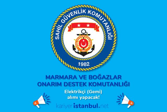 Sahil Güvenlik Marmara ve Boğazlar Onarım Destek Komutanlığı gemi elektrikçisi alımı yapacak. Detaylar kariyeristanbul.net'te!