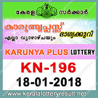 KERALA LOTTERY, kl result yesterday,lottery results, lotteries results, keralalotteries, kerala lottery, keralalotteryresult, kerala lottery result, kerala lottery result live, kerala lottery results, kerala lottery today, kerala lottery result today, kerala lottery results today, today kerala lottery result, kerala lottery result 18-01-2018, Karunya plus lottery results, kerala lottery result today Karunya plus, Karunya plus lottery result, kerala lottery result Karunya plus today, kerala lottery Karunya plus today result, Karunya plus kerala lottery result, KARUNYA PLUS LOTTERY KN 196 RESULTS 18-01-2018, KARUNYA PLUS LOTTERY KN 196, live KARUNYA PLUS LOTTERY KN-196, Karunya plus lottery, kerala lottery today result Karunya plus, KARUNYA PLUS LOTTERY KN-196, today Karunya plus lottery result, Karunya plus lottery today result, Karunya plus lottery results today, today kerala lottery result Karunya plus, kerala lottery results today Karunya plus, Karunya plus lottery today, today lottery result Karunya plus, Karunya plus lottery result today, kerala lottery result live, kerala lottery bumper result, kerala lottery result yesterday, kerala lottery result today, kerala online lottery results, kerala lottery draw, kerala lottery results, kerala state lottery today, kerala lottare, keralalotteries com kerala lottery result, lottery today, kerala lottery today draw result, kerala lottery online purchase, kerala lottery online buy, buy kerala lottery online